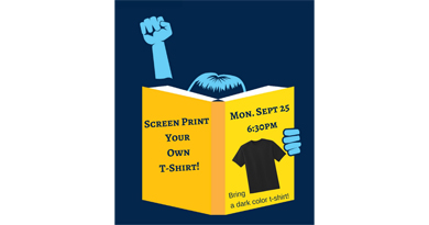 Program – Screen Print Your Own T-Shirt for Banned Books Week!